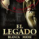 El legado [The Legacy] Audiobook by Blanca Miosi Narrated by Juan Magraner