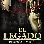 El legado [The Legacy] | Blanca Miosi