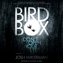 Bird Box: A Novel Audiobook by Josh Malerman Narrated by Cassandra Campbell