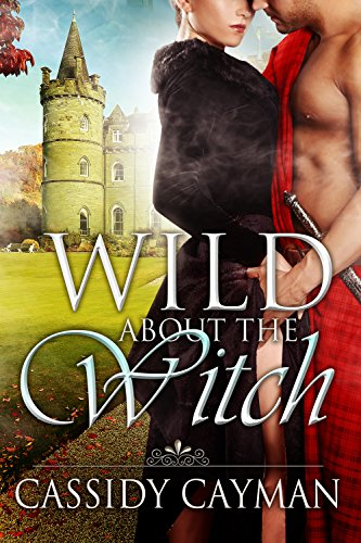 Cassidy Cayman - Wild about the Witch (Book 6 of Lost Highlander series) (English Edition)