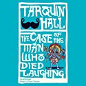 The Case of the Man Who Died Laughing Hörbuch von Tarquin Hall Gesprochen von: Sam Dastor