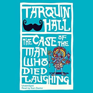 The Case of the Man Who Died Laughing | [Tarquin Hall]