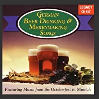 German Beer Drinking & Merrymaking Songs: Featuring Music From The Octoberfest In Munich from Legacy International