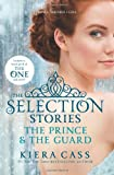 Kiera Cass The Selection Stories: The Prince and the Guard (Selection - Trilogy)