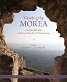 img - for Viewing the Morea: Land and People in the Late Medieval Peloponnese (Dumbarton Oaks Byzantine Symposia and Colloquia) book / textbook / text book