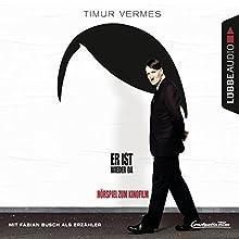 Er ist wieder da: Hörspiel zum Kinofilm (       ungekürzt) von Timur Vermes Gesprochen von: Fabian Busch
