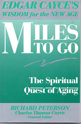 Miles to Go: The Spiritual Quest of Aging (Edgar Cayce's Wisdom for the New Age) PDF