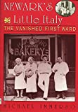 Newark's Little Italy: The Vanished First Ward