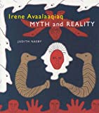 img - for Irene Avaalaaqiaq: Myth and Reality book / textbook / text book