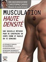 Musculation Haute Densite - Une nouvelle methode pour se contruire un corps ferme et muslé en 12 semaines