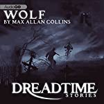 Wolf: Fangoria's 'Dreadtime Stories' Series | Max Allan Collins