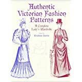 Victorian Fashions: A Complete Lady's Wardrobe (Dover Fashion and Costumes)by Michael Harris