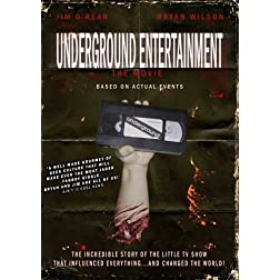 Underground Entertainment - The Movie