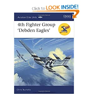 4th Fighter Group - Debden Eagles (Aviation Elite Units) Chris Bucholtz and Chris Davey