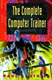 The Complete Computer Trainer (0070116393) by Clothier, Paul
