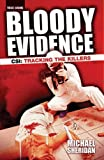 img - for Bloody Evidence: CSI - Tracking the Killers book / textbook / text book