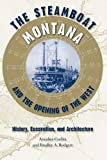 img - for The Steamboat Montana and the Opening of the West: History, Excavation, and Architecture (New Perspectives on Maritime History and Nautical Archaeology) book / textbook / text book