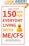150 Tips for Everyday Living with ME/...