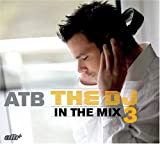 echange, troc Atb - DJ in the Mix 3
