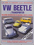 VW Beetle & Transporter: Guide to Purchase & D.I.Y. Restoration (Foulis Motoring Book)