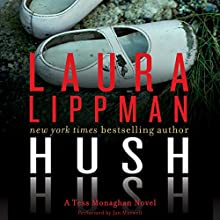 Hush Hush: A Tess Monaghan Novel (       UNABRIDGED) by Laura Lippman Narrated by Jan Maxwell