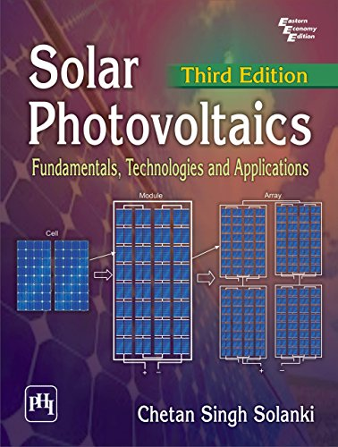Solar Photovoltaics: Fundamentals, Technologies And Applications, by CHETAN SINGH SOLANKI