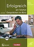 Training Berufliche Kommunikation: Erfolgreich am Telefon Und Bei Gesprachen Im Buro - Kursbuch MIT CD