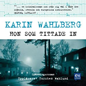Hon som tittade in [She Has Looked Into] | [Karin Wahlberg]