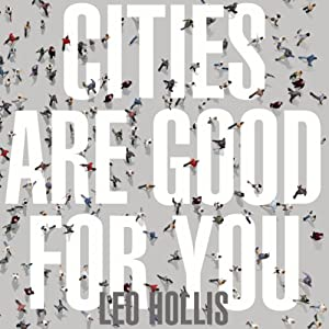 Cities Are Good for You Audiobook