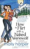 How to Flirt with a Naked Werewolf (Naked Werewolf Series)
