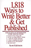 1818 Ways to Write Better and Get Published (0898797780) by Edelstein, Scott