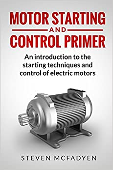 Motor Starting And Control Primer An Introduction To The