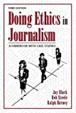 img - for Doing Ethics in Journalism: A Handbook With Case Studies book / textbook / text book
