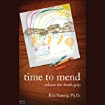 Time to Mend: Release the Death Grip | Rita Esterly