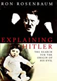 Explaining Hitler the Search for the Ori (0333734572) by Rosenbaum, Ron