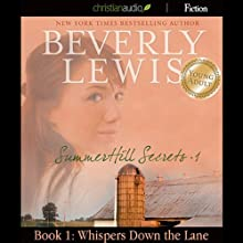 Whispers Down the Lane: SummerHill Secrets, Volume 1, Book 1 (       UNABRIDGED) by Beverly Lewis Narrated by Tavia Gilbert