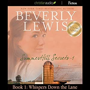 Whispers Down the Lane: SummerHill Secrets, Volume 1, Book 1 | [Beverly Lewis]