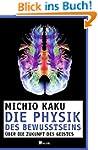 Die Physik des Bewusstseins: �ber die...