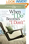 "When ""I Do"" Becomes ""I Don't"": Practi..."