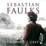 Charlotte Gray | Sebastian Faulks