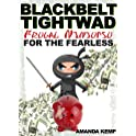 Blackbelt Tightwad [Kindle Edition]