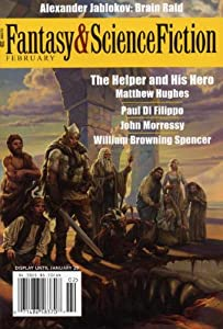 The Magazine of Fantasy & Science Fiction February 2007 (Volume 112, No. 2) by alexander jablokov, john morressy and william browning spencer matthew hughes