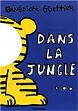 echange, troc Bénédicte Guettier, Catherine Hurtut - Dans la jungle--