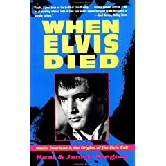 When Elvis Died: Media Overload and the Origins of the Elvis Cult