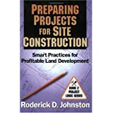 Preparing Projects for Site Construction: Smart Practices for Profitable Land Development