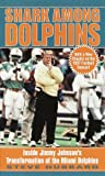 img - for Shark Among Dolphins: Inside Jimmy Johnson's Transformation of the Miami Dolphins book / textbook / text book