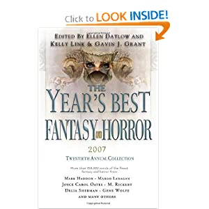 The Year's Best Fantasy and Horror 2007: 20th Annual Collection (Year's Best Fantasy and Horror) by Kelly Link, Gavin Grant and Ellen Datlow