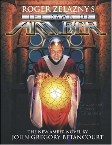 Roger Zelazny&#39;s The Dawn of Amber (The New Amber Trilogy, Book 1)