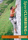 Sport Climbing +: The Positive Approach to Improve Your Climbing (1873341865) by Berry, Adrian