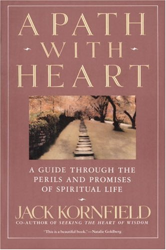 A Path with Heart: A Guide Through the Perils and Promises of Spiritual Life, Jack Kornfield